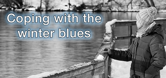 Coping with the winter blues