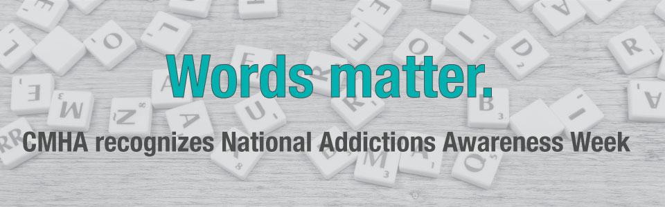 CMHA Waterloo Wellington recognizes National Addictions Awareness Week