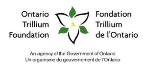 "Image reads, ""Ontario Trillium Foundation""; Picture of flower in the middle; Lower text reads, ""An Agency of the Government of Ontario"""