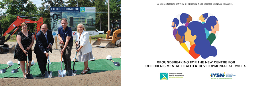 CMHA WW Announces Groundbreaking Of Centre For Children's Mental Health and Developmental Services Building